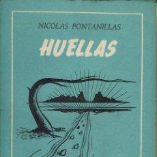 Libros de segunda mano: HUELLAS, POR NICOLÁS FONTANILLAS. AÑO ¿1952?. (5.2). Lote 103774715