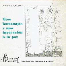 Libros de segunda mano: TRES HOMENAJES Y UNA INVOCACIÓN A LA PAZ, POR JOSÉ MARÍA FORTEZA. AÑO 1975. (5.2). Lote 103775291