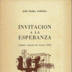 Libros de segunda mano: INVITACIÓN A LA ESPERANZA, POR JOSÉ MARÍA FORTEZA. AÑO 1963. (5.2). Lote 103775579