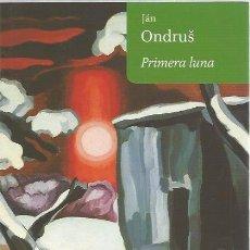 Libros de segunda mano: PRIMERA LUNA - JÁN ONDRUS - LA POESÍA SEÑOR HIDALGO - BILINGÜE - NUEVO. Lote 103778631