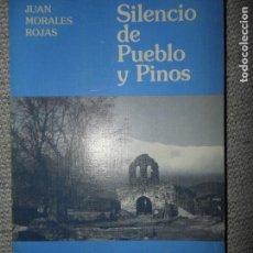 Libros de segunda mano: SILENCIO DE PUEBLO Y PINOS, JUAN MORALES ROJAS, ED. CAJASUR. Lote 103967479