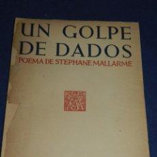 Libros de segunda mano: (MF) STEPHANE MALLARME - UN GOLPE DE DADOS 1943 ( VANGUARDA ) 500 EJEMPLARES, AGUSTIN O LARRAURI. Lote 103977967