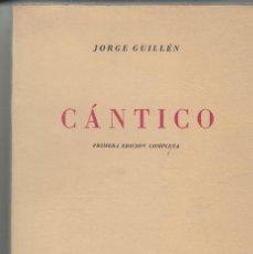 Libros de segunda mano: CÁNTICO JORGE GUILLÉN PRIMERA EDICIÓN COMPLETA 1950 EDITORIAL SUDAMERICANA. Lote 104014895