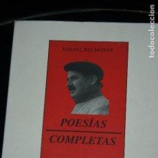 Libros de segunda mano: ALBACETE,ISMAEL BELMONTE POESÍAS COMPLETAS. AÑO 1994. TIRADA DE 1000 EJEMPLARES. 477 PÁGS.. Lote 104073055