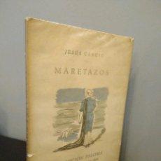 Libros de segunda mano: JESUS CANCIO - MARETAZOS - LUIS SEOANE (COLECCIÓN PALOMA) BUENOS AIRES 1947. Lote 104306263