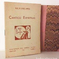 Libros de segunda mano: BLAS DE OTERO : CÁNTICO ESPIRITUAL. (1ª ED, 1942. ALEA) . Lote 104485003