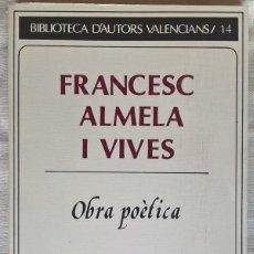 Libros de segunda mano: OBRA POÈTICA. ALMELA I VIVES, FRANCESC. Lote 104493299