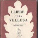 Libros de segunda mano: LEANDRE AMIGÓ : LLIBRE DE LA VELLESA.(SELECTA, 1954) CATALÀ. Lote 104628919