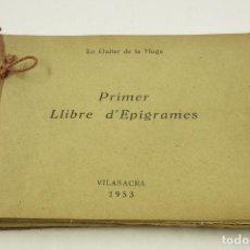 Libros de segunda mano: PRIMER LLIBRE D'EPIGRAMES, LO GAITER DE LA MUGA, 1953, VILASACRA. 17,5X12CM. Lote 104675055