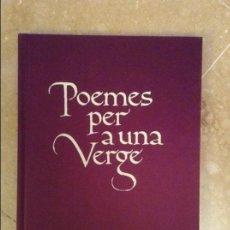Libros de segunda mano: POEMES PER A UNA VERGE - PUBLICACIONS DE L'ABADIA DE MONTSERRAT - 1A EDICIO. Lote 104826055