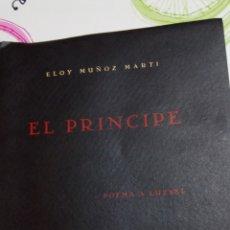 Libros de segunda mano: LIBRO EL PRÍNCIPE. POEMA A LUZBEL. ELOY MUNOZ MARTI. MADRID 1956. FIRMADO POR EL AUTOR.. Lote 104897568