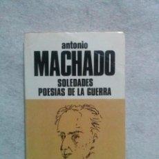 Libros de segunda mano: SOLEDADES: POESIAS DE LA GUERRA MACHADO, ANTONIO..EDICIONES BUSMA-1981.. Lote 105389103