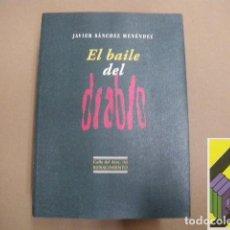 Libros de segunda mano: SANCHEZ MENENDEZ, JAVIER: EL BAILE DEL DIABLO. Lote 105880823