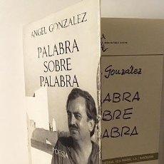 Libros de segunda mano: ANGEL GONZÁLEZ : PALABRA SOBRE PALABRA. (1ª EDICIÓN 1968. Lote 106733307