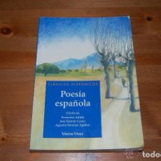 Libros de segunda mano: POESÍA ESPAÑOLA. VV.AA. CLÁSICOS HISPÁNICOS. VICENS VIVES. Lote 106895095