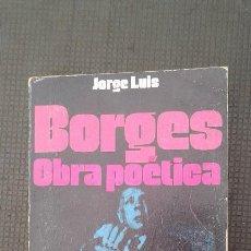 Libros de segunda mano: BORGES OBRA POÉTICA, JORGE LUIS BORGES. Lote 107010011