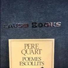 Libros de segunda mano: POEMES ESCOLLITS. PERE QUART. EDICIONS 62 1993. CATALAN ( CATALA).. Lote 107201303
