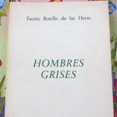 Libros de segunda mano: HOMBRES GRISES, FAUSTO BOTELLO DE LAS HERAS, DIBUJOS DE MAIRELES, MUY RARO,SEVILLA,1987. Lote 107204679