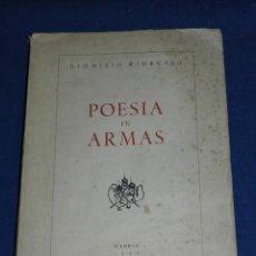 Libros de segunda mano: (MF) DIONISIO RIDRUEJO - POESIA EN ARMAS , MADRID 1944, DEDICATORIA AUTOGRAFA DEL AUTOR. Lote 107646655