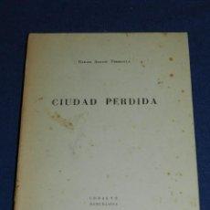 Libros de segunda mano: RAFAEL SANTOS TORROELLA - CIUDAD PERDIDA , COBALTO 1949 , DEDICATORIA AUTOGRAFA DEL AUTOR. Lote 107647723
