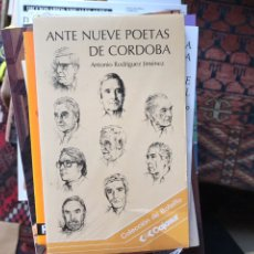 Libros de segunda mano: ANTE NUEVE POETAS DE CÓRDOBA. ANTONIO RODRÍGUEZ JIMÉNEZ. Lote 107781554