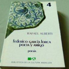 Libros de segunda mano: BIBLIOTECA DE LA CULTURA ANDALUZA: FEDERICO GARCIA LORCA POETA Y AMIGO. Lote 107853439