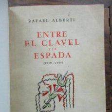 Libros de segunda mano: ENTRE EL CLAVEL Y LA ESPADA (1939-1940). RAFAEL ALBERTI. 1941. PRIMERA EDICIÓN.. Lote 108738111