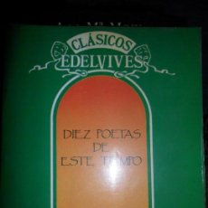 Libros de segunda mano: DIEZ POETAS DE ESTE TIEMPO, ED. EDELVIVES. Lote 108805223