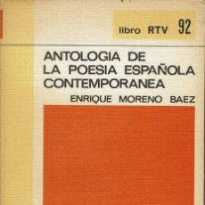 Libros de segunda mano: ANTOLOGÍA DE LA POESÍA ESPAÑOLA CONTEMPORÁNEA, POR ENRIQUE MORENO BÁEZ. AÑO 1970. (15.1). Lote 108813227