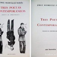 Libros de segunda mano: RODRÍGUEZ PADRÓN, JORGE. TRES POETAS CONTEMPORÁNEOS. [PAUL VALERY, CESARE PAVESE, OCTAVIO PAZ]. 1973. Lote 108869031