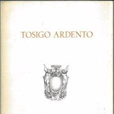 Libros de segunda mano: TOSIGO ARDENTO, JOSÉ MARÍA ÁLVAREZ. BEGAR EDICIONES.. Lote 108968423
