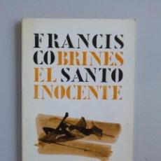 Libros de segunda mano: FRANCISCO BRINES // EL SANTO INOCENTE Y LA MUERTE DE SOCRATES // PRIMERA EDICIÓN // 1965 // 600 EJ. Lote 109139203