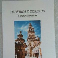 Libros de segunda mano: DE TOROS Y TOREROS Y OTROS POEMAS. JUAN CARLOS MORALES RODRIGUEZ. Lote 109240551