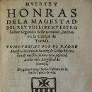 Libros de segunda mano: MUERTE Y HONRAS DE LA MAGESTAD DEL REY PHILIPE NUESTRO SEÑOR SEGUNDO DESTE NOMBRE, HECHAS EN LA CIUD. Lote 109024127