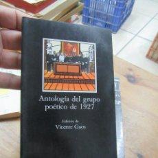 Libros de segunda mano: LIBRO ANTOLOGÍA DEL GRUPO POÉTICO DE 1927 1992 ED. CATEDRA L-809-889. Lote 109468387
