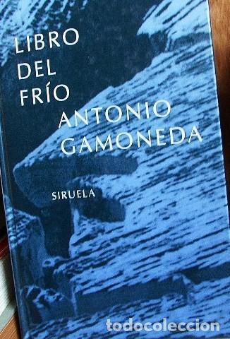 ANTONIO GAMONEDA. LIBRO DEL FRIO. SIRUELA 2003. (Libros de Segunda Mano (posteriores a 1936) - Literatura - Poesía)