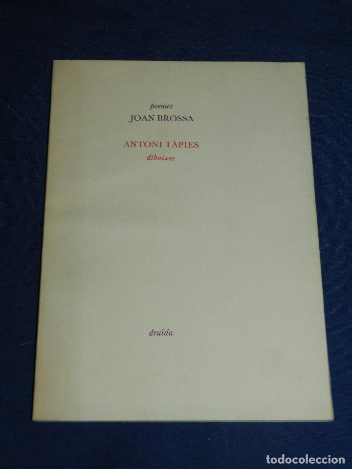 (M) POEMES JOAN BROSSA - ANTONI TAPIES DIBUIXOS , EDT. DRUIDA 1984 , EDICION DE 1500 EJEMPLARES (Libros de Segunda Mano (posteriores a 1936) - Literatura - Poesía)