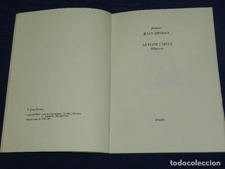 Libros de segunda mano: (M) POEMES JOAN BROSSA - ANTONI TAPIES DIBUIXOS , EDT. DRUIDA 1984 , EDICION DE 1500 EJEMPLARES - Foto 3 - 109904319