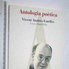 Libros de segunda mano: ANTOLOGIA POÈTICA (VICENT ANDRÉS ESTELLÉS ) *** COLECCION PROA *** LES EINES. Lote 109999543