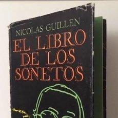Libros de segunda mano: NICOLÁS GUILLÉN : EL LIBRO DE LOS SONETOS. (UNIÓN DE ESCRITORES Y ARTISTAS DE CUBA. 1984 LA HABANA. Lote 110076471