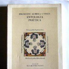 Libros de segunda mano: ANTOLOGIA POETICA - FRANCESC ALMELA I VIVES. Lote 110161887