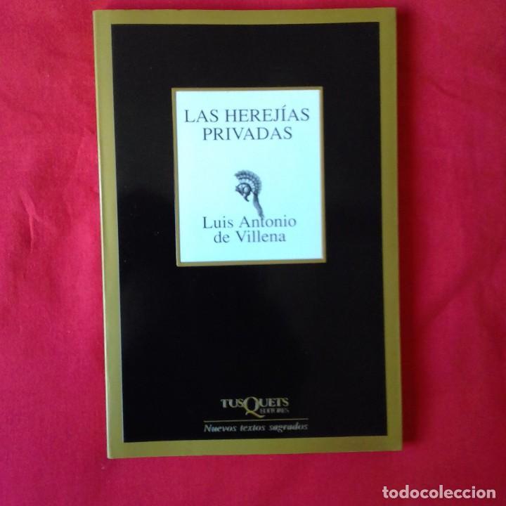 LAS HEREJÍAS PRIVADAS. LUIS ANTONIO DE VILLENA. TUSQUETS. NUEVOS TEXTOS SAGRADOS. MARGINALES 1º EDIC (Libros de Segunda Mano (posteriores a 1936) - Literatura - Poesía)