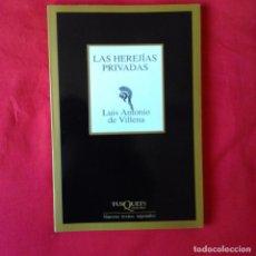 Libros de segunda mano: LAS HEREJÍAS PRIVADAS. LUIS ANTONIO DE VILLENA. TUSQUETS. NUEVOS TEXTOS SAGRADOS. MARGINALES 1º EDIC. Lote 110166831