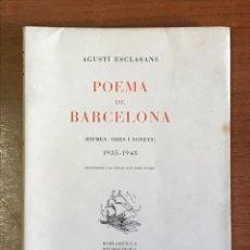 Libros de segunda mano: POEMA DE BARCELONA (RITMES, ODES I SONETS) 1935-1948. ESCLASANS, AGUSTÍ. ED. 100 EXEMPLARS.. Lote 110191035