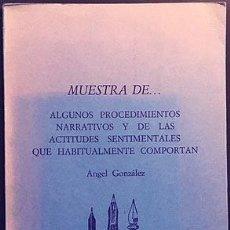 Libros de segunda mano: ANGEL GONZÁLEZ : MUESTRA… DE ALGUNOS PROCEDIMIENTOS NARRATIVOS... (1ª EDICIÓN, 1976) . Lote 110193695