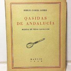 Libros de segunda mano: GARCÍA GÓMEZ : QASIDAS DE ANDALUCÍA. PUESTAS EN VERSO CASTELLANO. (M., 1940). Lote 110239455