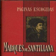 Libros de segunda mano: PÁGINAS ESCOGIDAS DEL MARQUÉS DE SANTILLANA. LUÍS MIRACLE, EDITOR. AÑO 1939. (12.2). Lote 110270119