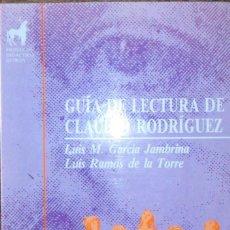 Libros de segunda mano: GUÍA DE LECTURA DE CLAUDIO RODRÍGUEZ HACIA SUS POEMAS. Lote 110284671