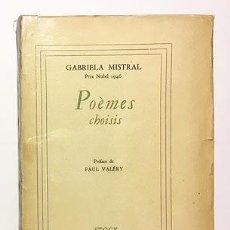 Libros de segunda mano: GABRIELA MISTRAL : POÈMES CHOISIS. (STOCK, 1948. PRÉFACE DE PAUL VALÉRY. Lote 110575279