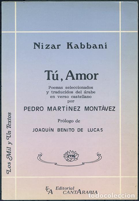 Nizar Kabbani Tú Amor Poemas Seleccionados Y Traducidos Del árabe Por Pedro Martínez Montálvez